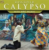 Discover Calypso With Arc Music (CD): Various Artists