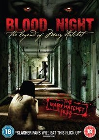 Blood Night - The Legend of Mary Hatchet (DVD): Nate Dushku, Samantha Facchi, Danielle Harris, Bill Moseley, Samantha Jacobs,...