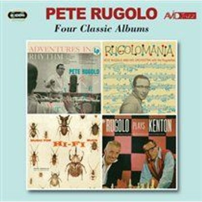 Four Classic Albums (Adventures in Rhythm/Rugolomania/Music for Hi-fi Bugs/...) (CD): Pete Rugolo