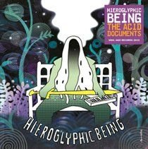 Hieroglyphic Being - The Acid Documents (CD): Hieroglyphic Being