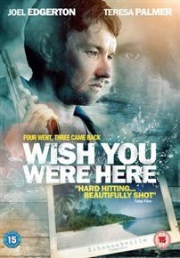 Wish You Were Here (DVD): Joel Edgerton, Felicity Price, Teresa Palmer, Antony Starr, Nicholas Cassim, Otto Page, Isabelle...