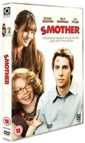 Smother (DVD): Diane Keaton, Dax Shepard, Liv Tyler, Mike White, Ken Howard, Selma Stern, Jerry Lambert, Don Lake, Sarah...