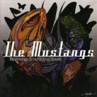 The Mustangs - Nothing Stays the Same (CD): The Mustangs
