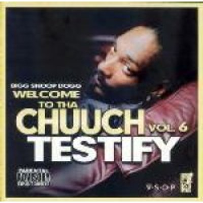 Snoop Dogg - Welcome To Tha Chuuch Vol.6 Testify (CD): Snoop Dogg