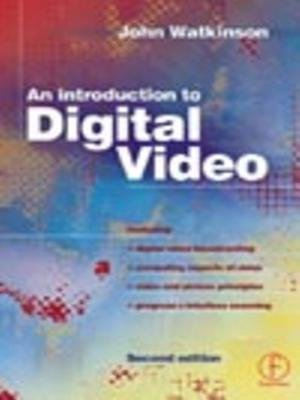 Introduction to Digital Video (Electronic book text, 2nd Revised ed.): John Watkinson