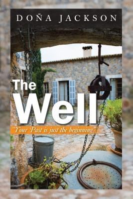 The Well - Your Path Is Just the Beginning (Electronic book text): Dona Jackson