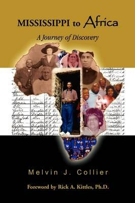 Mississippi to Africa - A Journey of Discovery (Paperback): Melvin J. Collier