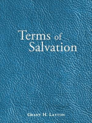 Terms of Salvation (Electronic book text): Grant H. Layton