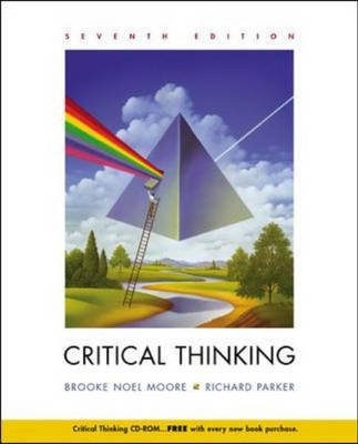 Critical Thinking - With Student CD and PowerWeb (Paperback, 7th Revised edition): Brooke Noel Moore, Richard Parker