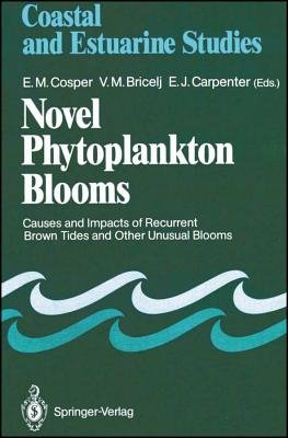Novel Phytoplankton Blooms - Causes and Impacts of Recurrent Brown Tides and Other Unusual Blooms (Hardcover): E.M. Cosper