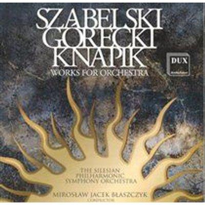 Various Artists - Szabelski/Gorecki/Knapik (CD): Silesian Philharmonic Symphony Orchestra, Boleslaw Szabelski, Henryk Gorecki,...