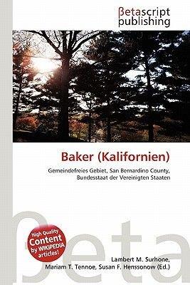 Baker (Kalifornien) (German, Paperback): Lambert M. Surhone, Mariam T. Tennoe, Susan F. Henssonow