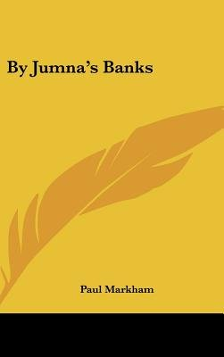 By Jumna's Banks (Hardcover): Paul Markham