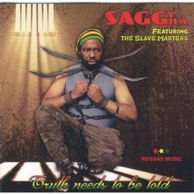 Saggy Saggila - Truth Needs To Be Told (CD): Saggy Saggila