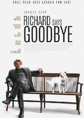 Richard Says Goodbye (DVD): Johnny Depp, Danny Huston, Rosemarie DeWitt, Zoey Deutch, Odessa Young, Ron Livingston
