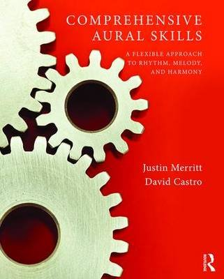 Comprehensive Aural Skills - A Flexible Approach to Rhythm, Melody, and Harmony (Paperback): Justin Merritt, David Castro