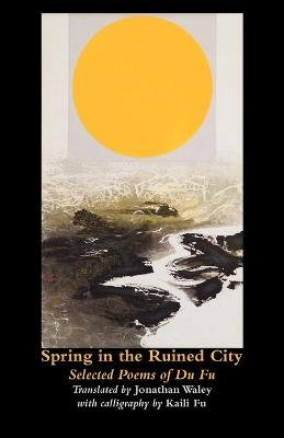 Spring in the Ruined City - Selected Poems (Chinese, Ansus, English, Paperback, New): Fu Du