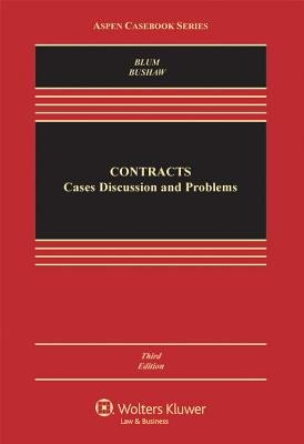 Contracts - Cases, Discussion, and Problems (Hardcover, 3rd ed.): Brian A Blum, Amy C Bushaw