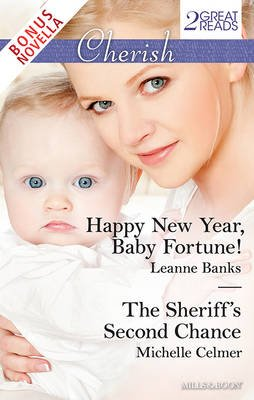 HAPPY NEW YEAR, BABY FORTUNE!/THE SHERIFF'S SECOND CHANCE/THE PLAYBOY'S BABY? (Paperback): Crystal Green