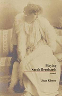 Playing Sarah Bernhardt (Electronic book text): Joan Givner
