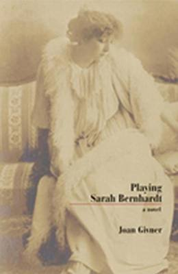Playing Sarah Bernhardt (Electronic book text): Joan Givner