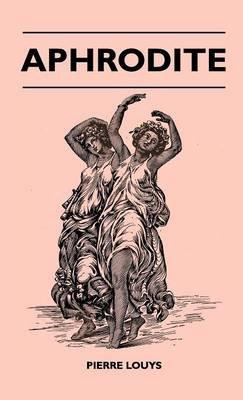 Aphrodite (Hardcover): Pierre Louys