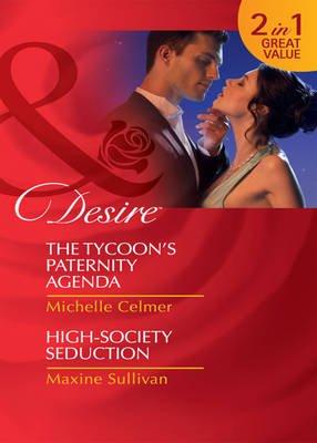 The Tycoon's Paternity Agenda / High-Society Seduction - The Tycoon's Paternity Agenda / High-Society Seduction...