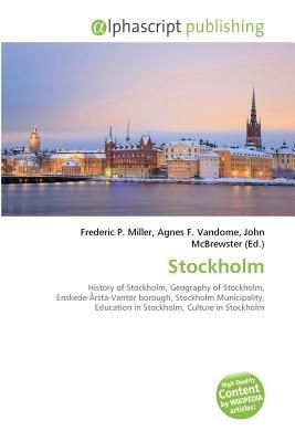 Stockholm (Paperback): Frederic P. Miller, Vandome Agnes F., McBrewster John