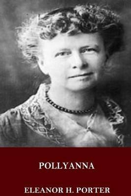 Pollyanna (Paperback): Eleanor H. Porter