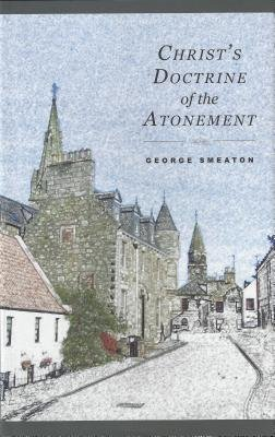 Christ's Doctrine of the Atonement (Hardcover): George Smeaton, Banner of Truth Trust