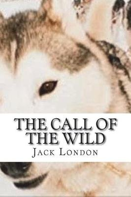 The Call of the Wild (Paperback): Jack London