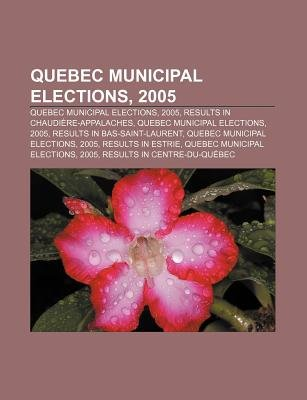 Quebec Municipal Elections, 2005 - Quebec Municipal Elections, 2005, Results in Chaudiere-Appalaches, Quebec Municipal...