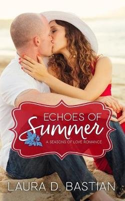 Echoes of Summer (Paperback): Laura D. Bastian