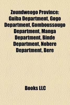 Zoundweogo Province - Guiba Department, Gogo Department, Gomboussougo Department, Manga Department, Binde Department, Nobere...