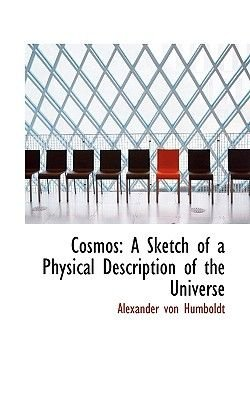Cosmos - A Sketch of a Physical Description of the Universe (Paperback): Alexander Von Humboldt
