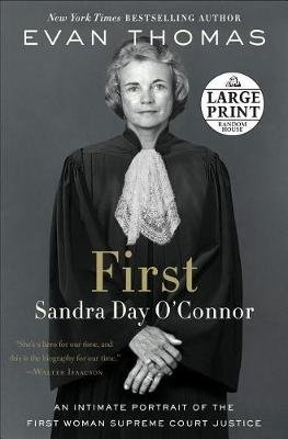 First - Sandra Day O'Connor (Large print, Paperback, Large type / large print edition): Evan Thomas