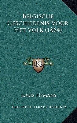 Belgische Geschiedenis Voor Het Volk (1864) (Chinese, Hardcover): Louis Hymans
