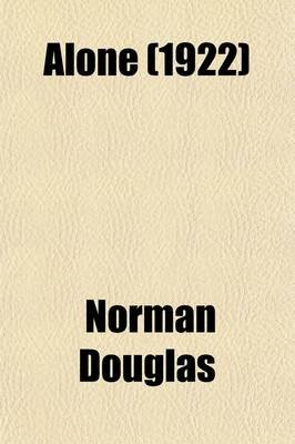 Alone (1922) (Paperback): Norman Douglas