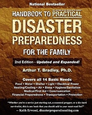 Handbook to Practical Disaster Preparedness for the Family (Paperback, 2nd ed.): Dr Arthur T. Bradley
