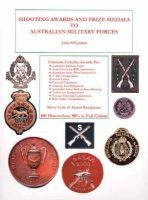 Shooting and Prize Medals to Military Forces in Australia: 1860-2000 (Hardcover): John O'Connor
