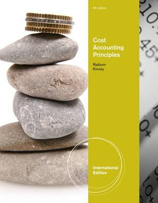 Cost Accounting Principles (Paperback, International Edition of 9th Revised ed): Cecily A. Raiborn, Michael Kinney