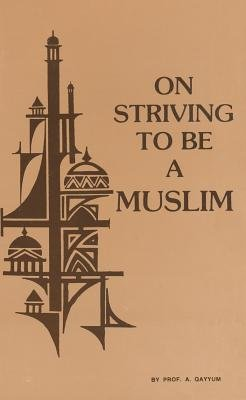 On Striving to Be a Muslim (English, Mochi, Arabic, Paperback): Abdul Qayyum