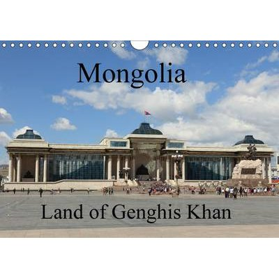 Mongolia Land of Genghis Khan / UK-Version 2017 - Landscapes and People of Mongolia (Calendar, 3rd Revised edition): Roland...