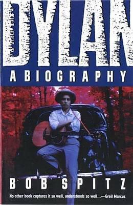 Dylan - A Biography (Electronic book text): Bob Spitz