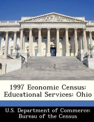 1997 Economic Census - Educational Services: Ohio (Paperback):