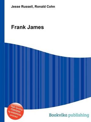 Frank James (Paperback): Jesse Russell, Ronald Cohn