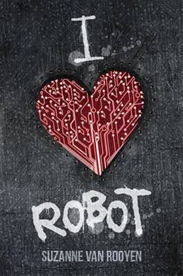 I Heart Robot (Electronic book text): Suzanne Van Rooyan