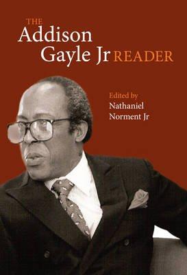 The Addison Gayle Jr. Reader (Paperback): Addison Gayle