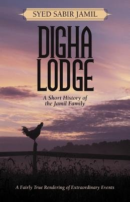 Digha Lodge - A Short History of the Jamil Family (Paperback): Syed Sabir Jamil