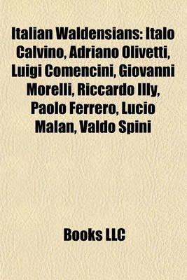 Italian Waldensians - Italo Calvino, Adriano Olivetti, Luigi Comencini, Giovanni Morelli, Riccardo Illy, Paolo Ferrero, Lucio...